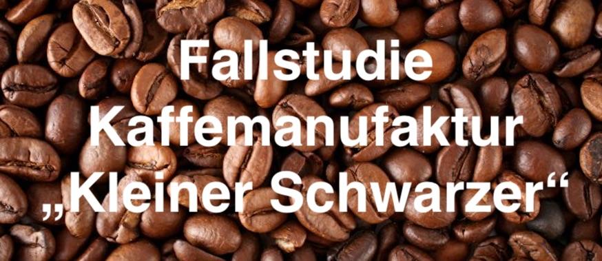 Fallstudie Kaffeemanufaktur Kleiner Schwarzer